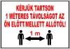1 méteres távolság betartására figyelmeztető tábla