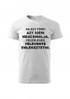Ha egy férfi megígéri póló